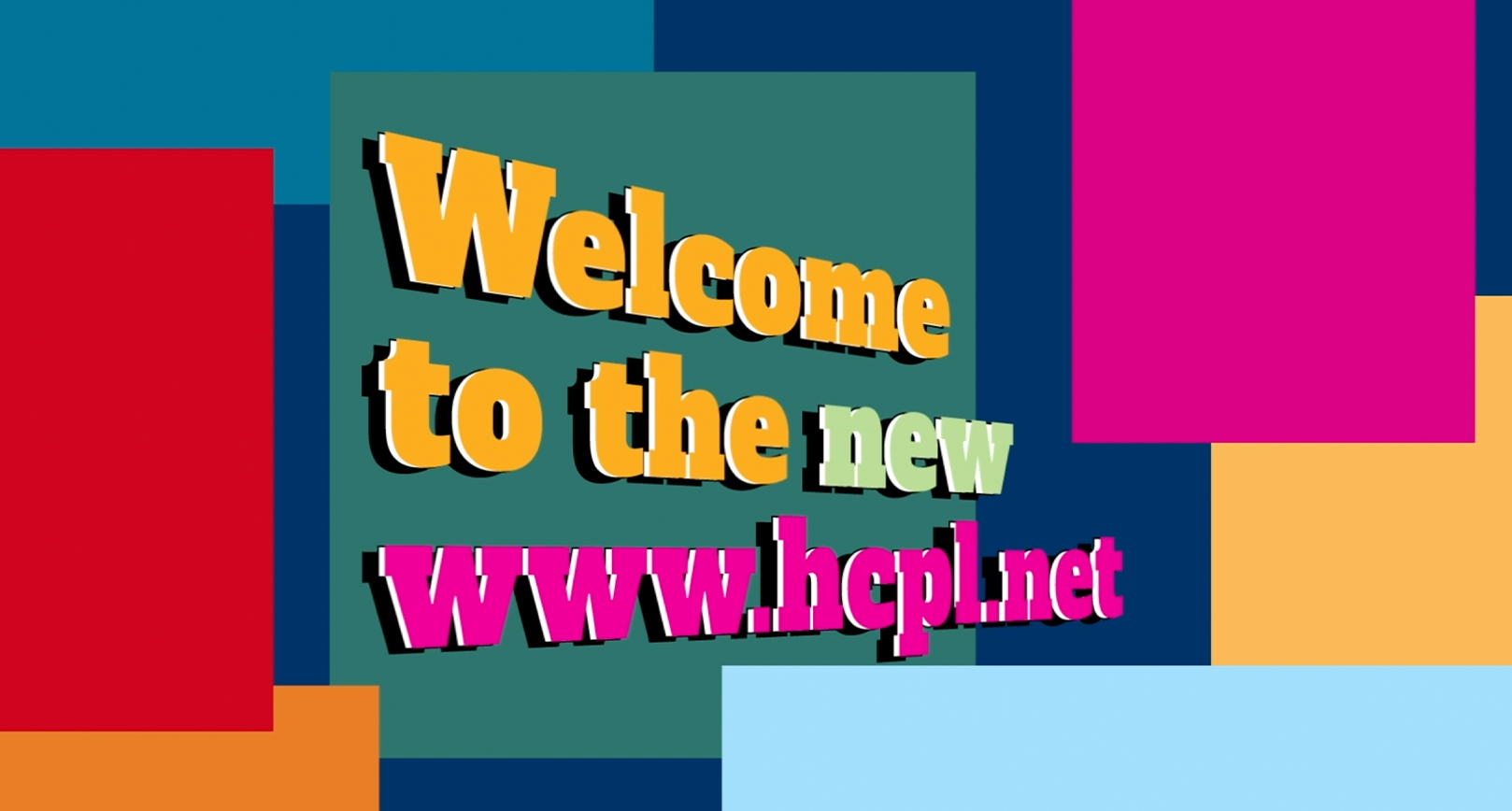 Flat graphic in bright colors reading Welcome to the NEW HCPL.NET