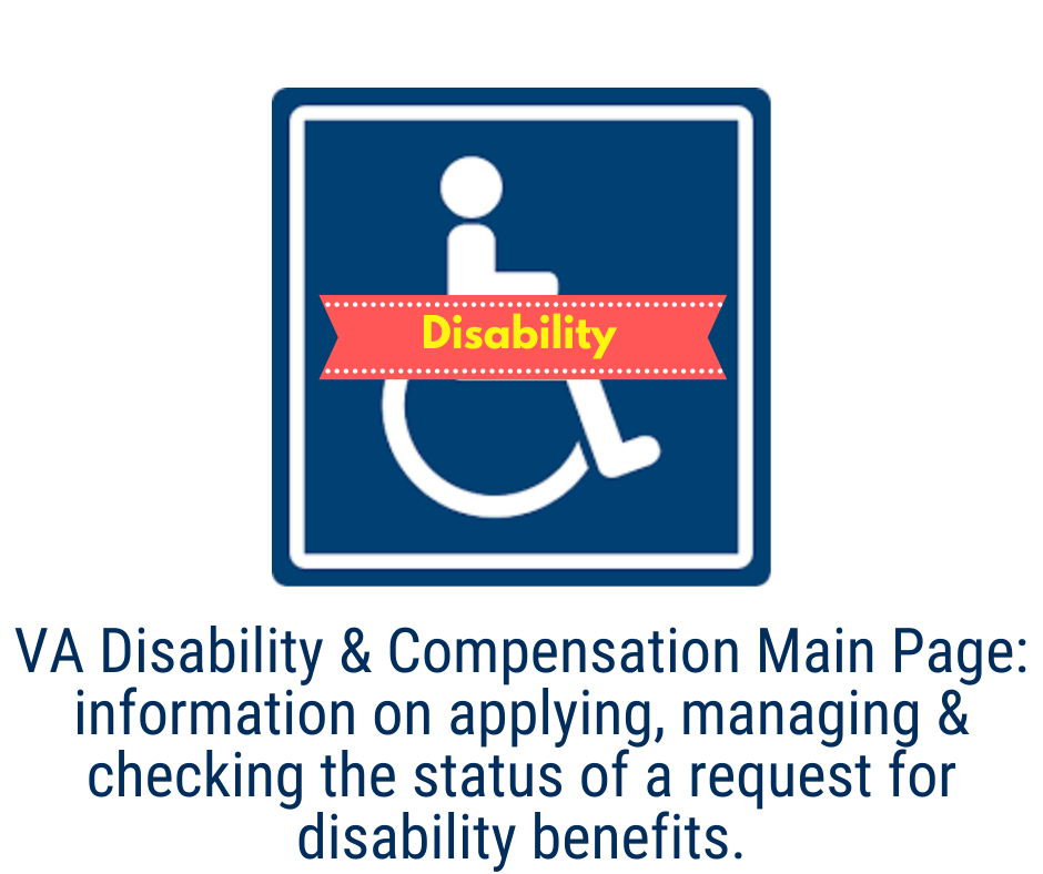 VA Disability and Compensation Main Page: Find information on applying, managing, and checking the status of a request for disability benefits.