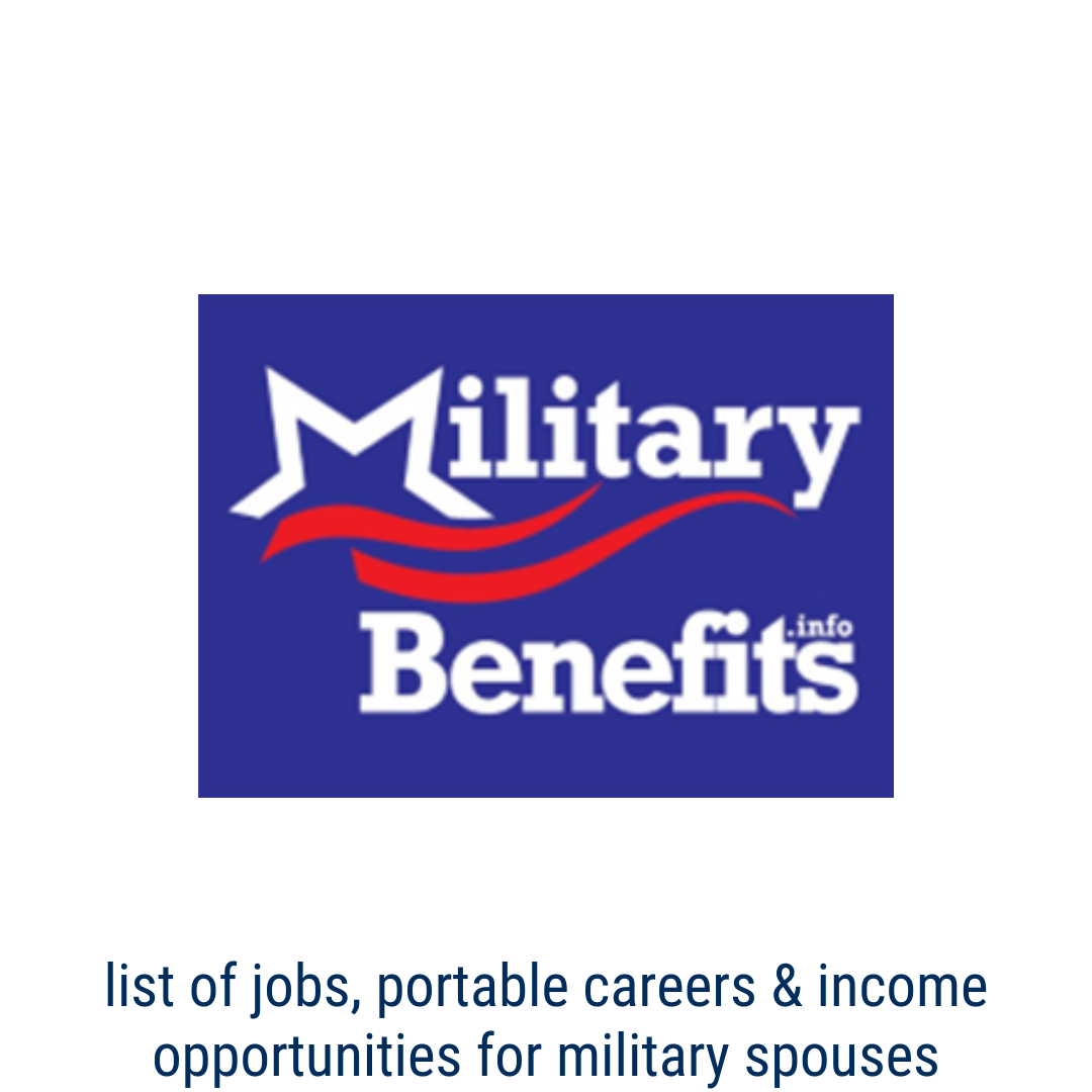 military benefits for spouses - List of jobs, portable careers and additional income opportunities for military spouses, veterans and reservists.
