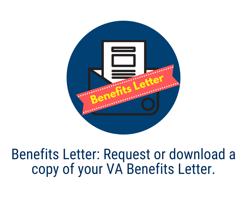 Benefits Letter: Request or download a copy of your VA Benefits Letter.