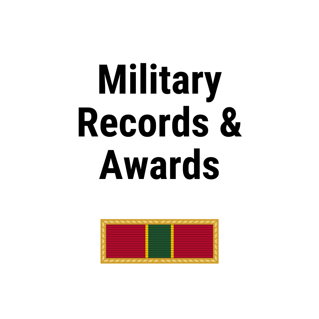 Military Records & Awards from archives.gov/veterans