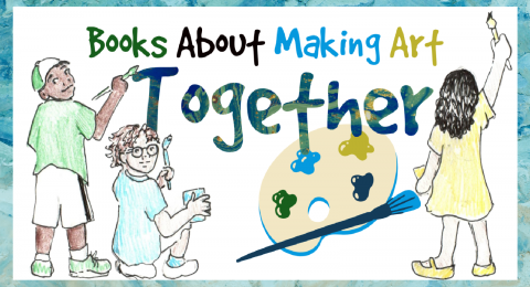 Three children painting together - Text: Books About Making Art Together
