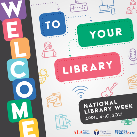 Welcome to Your Library (National Library Week April 4-10) graphic